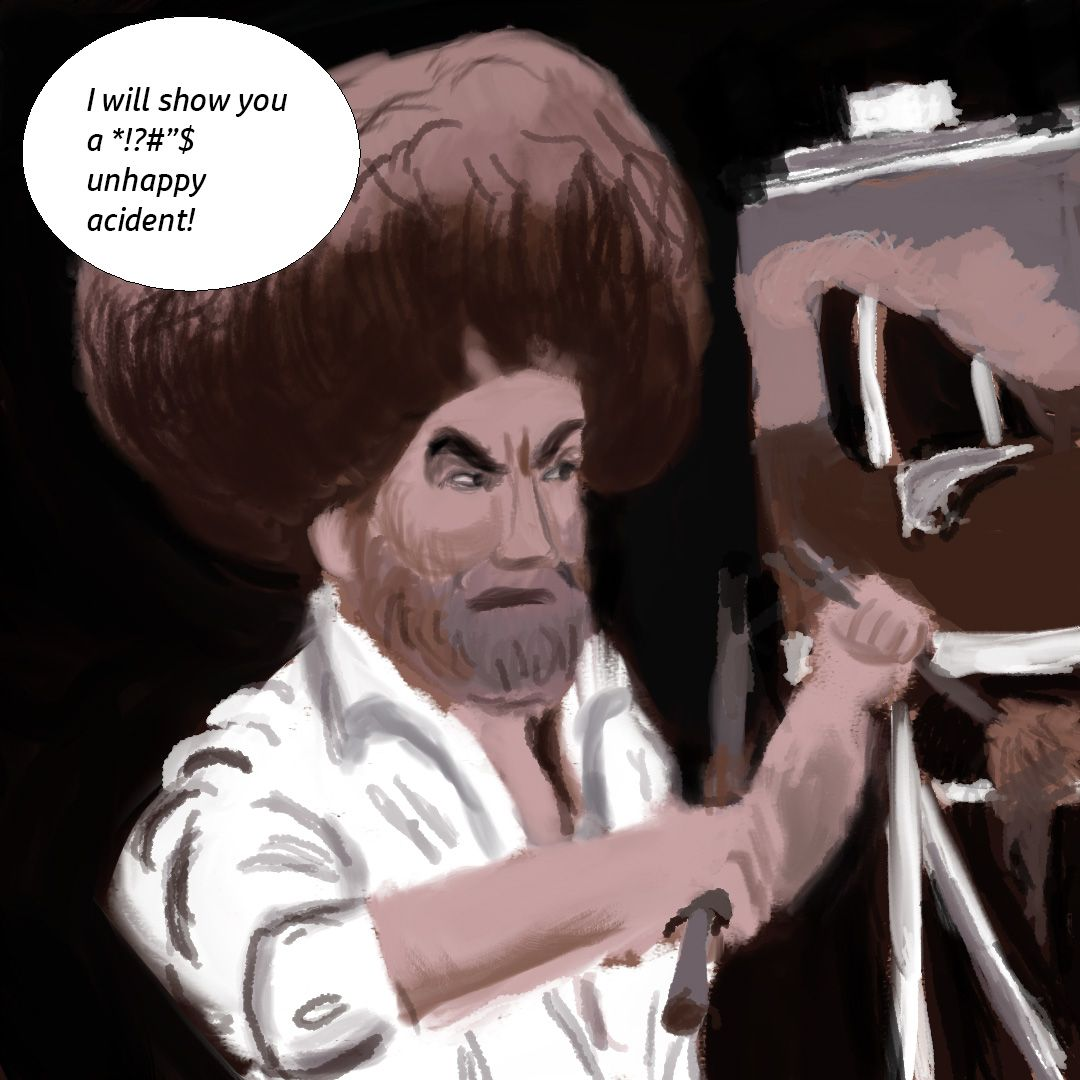 Bob Ross unhappy accidents-Recovered.jpg